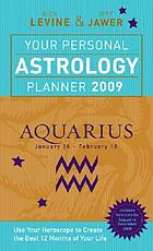 Your personal astrology planner 2009 - Aquarius