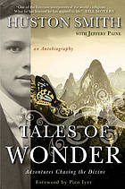 Tales of wonder : adventures chasing the divine : an autobiography