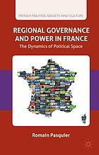 Regional governance and power in France : the dynamics of political space