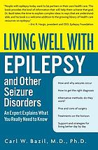 Living well with epilepsy and other seizure disorders : an expert explains what you really need to know