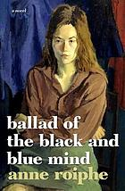 Ballad of the black and blue mind : a novel