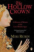 The hollow crown : a history of Britain in the late Middle Ages