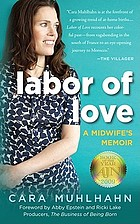 Labor of love : a midwife's memoir