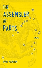 The assembler of parts : a novel