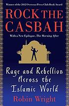 Rock the Casbah : rage and rebellion across the Islamic world