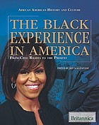 The Black experience in America : from civil rights to the present