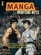 Manga martial arts : [over 50 basic lessons for drawing the world's most popular fighting styles]