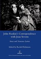 John Ruskin's correspondence with Joan Severn : sense and nonsense letters