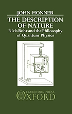 The description of nature : Niels Bohr and the philosophy of quantum physics