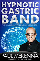 Hypnotic gastric band : the new surgery-free weight-loss system