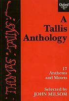 A Tallis anthology : 17 anthems and motets