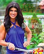 Fabulicious! on the grill : Teresa's smoking hot backyard recipes