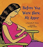 Before you were here, mi amor
