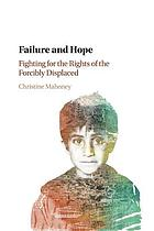 Failure & hope : fighting for the rights of the forcibly displaced