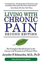 Living with chronic pain : the complete health guide to the causes and treatment of chronic pain