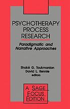 Psychotherapy process research : paradigmatic and narrative approaches