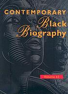 Contemporary Black biography. Volume 63 : profiles from the international Black community