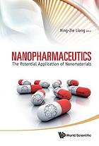 Nanopharmaceutics : the potential application of nanomaterials
