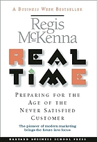 Real time : preparing for the age of the never satisfied customer