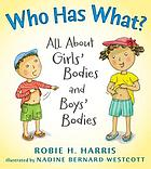 Who has what? : all about girls' bodies and boys' bodies