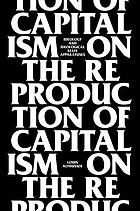On the reproduction of capitalism : ideology and ideological state apparatuses
