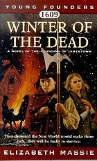 1609 : winter of the dead : a novel about the founding of Jamestown
