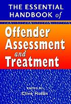 The essential handbook of offender assessment and treatment