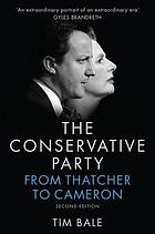 The conservative party : from Thatcher to Cameron