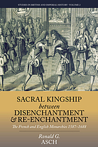 Sacral kingship between disenchantment and re-enchantment : the French and English monarchies 1587-1688