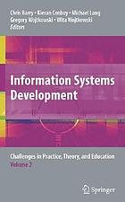 Information systems development : challenges in practice, theory, and education. Volume 2