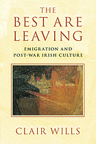 The best are leaving : emigration and post-war Irish culture