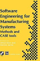 Software engineering for manufacturing systems : methods and CASE tools : IFIP TC5 International Conference on Software Engineering for Manufacturing Systems, 28-29 March 1996, Stuttgart, Germany