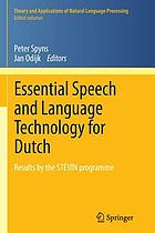 Essential speech and language technology for Dutch : results by the STEVIN-programme