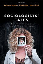 Sociologists' tales : contemporary narratives on sociological thought and practice