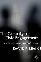The Capacity for Civic Engagement : Public and Private Worlds of the Self.