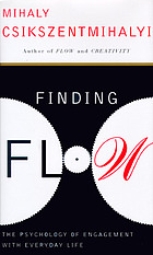 Finding flow : the psychology of engagement with everyday life