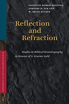 Reflection and refraction : studies in biblical historiography in honour of A. Graeme Auld