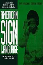 American sign language : a student text, units 10-18