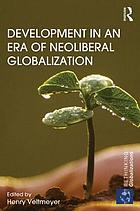 Development in an era of neoliberal globalization