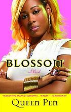 Blossom : a novel