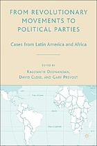 From revolutionary movements to political parties : cases from Latin America and Africa