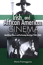 Irish and African American cinema : identifying others and performing identities, 1980-2000