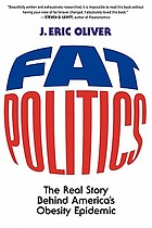 Fat politics : the real story behind America's obesity epidemic