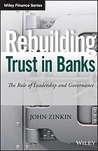 Rebuilding trust in banks : the role of leadership and governance