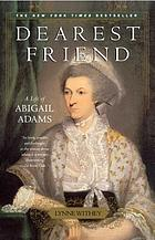 Dearest friend : a life of Abigail Adams