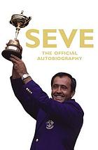 Seve : the official autobiography