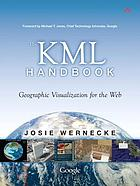 The KML handbook : geographic visualization for the Web