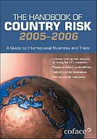 The handbook of country risk, 2005-2006 : a guide to international business and trade