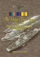 The Vung Tau Ferry ; HMAS Sydney and escort ships : Vietnam 1965 - 1972