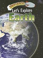 Let's explore Earth